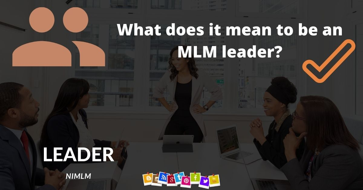 What does it mean to be an MLM leader?